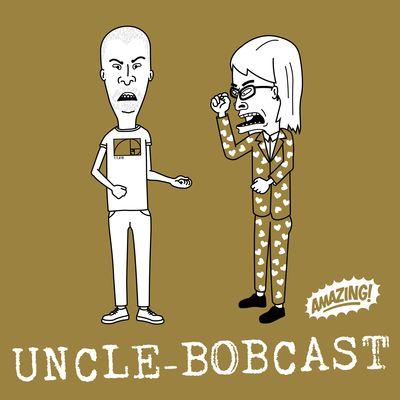 Uncle Bobcast