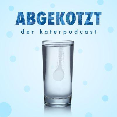 ABGEKOTZT - Der Katerpodcast