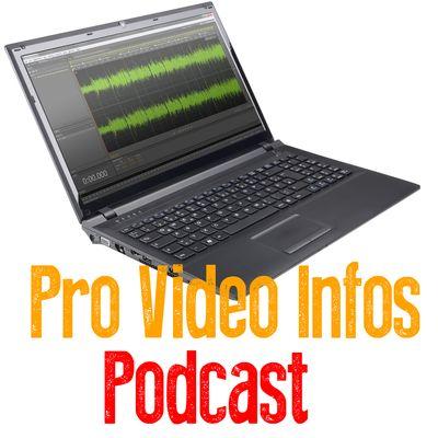 Podcast – Pro Video Infos