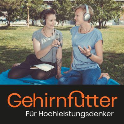 Gehirnfutter- der Podcast für Hochleistungsdenker