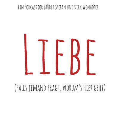 LIEBE - Der Brüder Podcast. Hörbuch, Gespräche und Musik