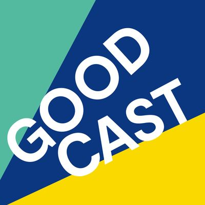 Goodcast. Der Podcast, der wirkt
