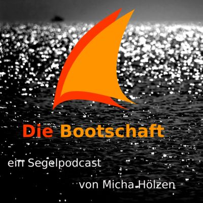Die Bootschaft - Segeln als Podcast
