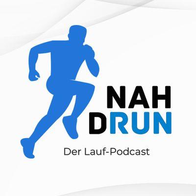Nah drun - der Lauf-Podcast