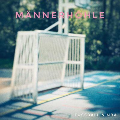 Männerhöhle - Der Fußball & NBA Podcast