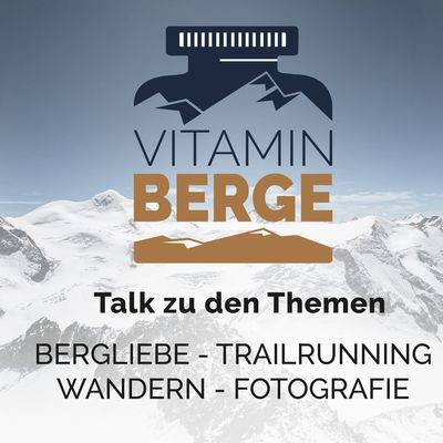 Vitamin Berge - der Podcast für Bergliebhaber, Trailrunning, Wandern und Fotografie