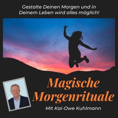 Magische Morgenrituale - Kickstart in den Tag für mehr Selbstbewusstsein, Glück, Erfolg & Motivation