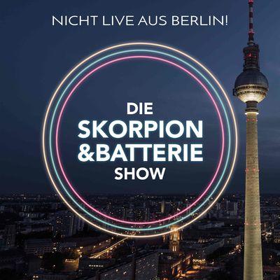 Die Skorpion und Batterie Show | Die On-Demand Late-Night-Show aus Berlin!