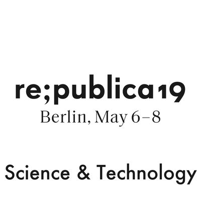 re:publica 19 - Science & Technology