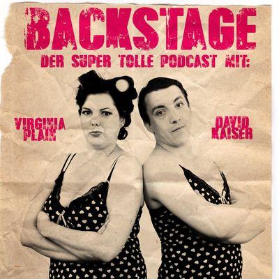 Backstage - Der super tolle Podcast mit Kaiser & Plain