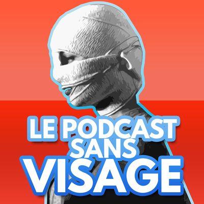 Le podcast sans visage