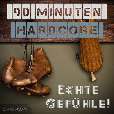 90 Minuten Hardcore - Echte Gefühle
