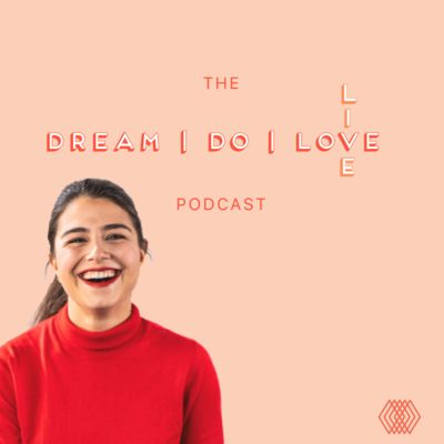 Dream | Do | Live Podcast