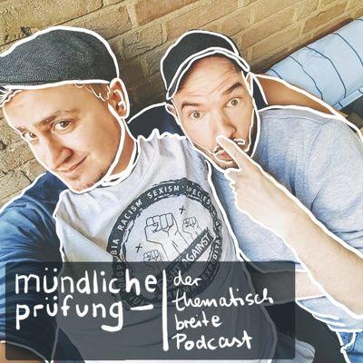 Mündliche Prüfung (der thematisch breite Podcast)