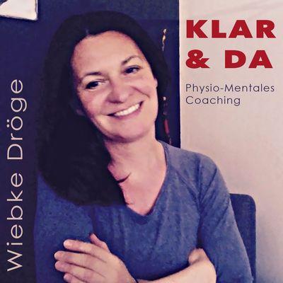Wiebke Dröge | KLAR & DA |Physio-Mentales Coaching