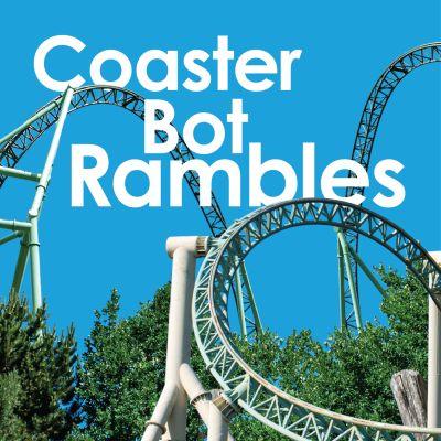 Coaster Bot Rambles