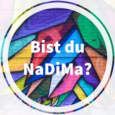 Bist du NaDiMa?