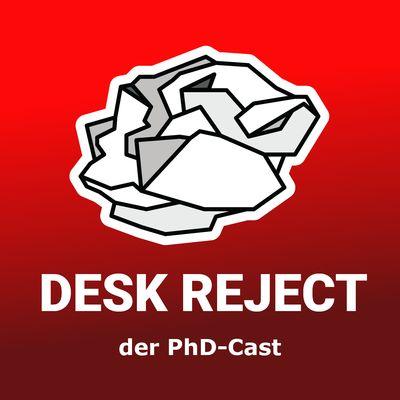 Desk Reject: der PhD-Cast