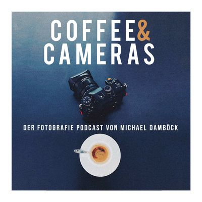 Coffee and Cameras der Fotografie Podcast