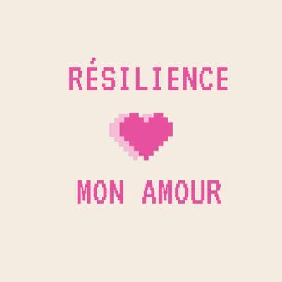 Résilience Mon Amour