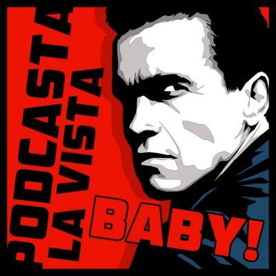 Podcasta la Vista, Baby!