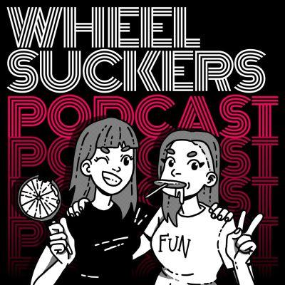 Wheel Suckers Podcast