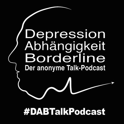 Depression, Abhängigkeit, Borderline - Der anonyme Talk-Podcast
