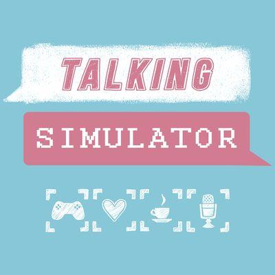 Talking Simulator