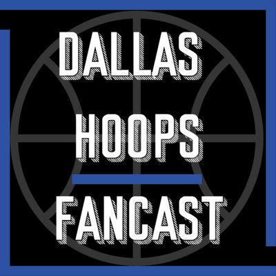 Dallas Hoops Fancast - A Podcast for Dallas Mavericks Fans