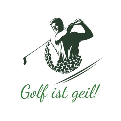 Golf ist geil!