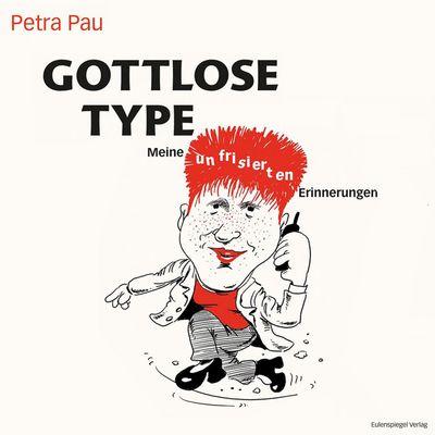 Petra Pau - Gottlose Type