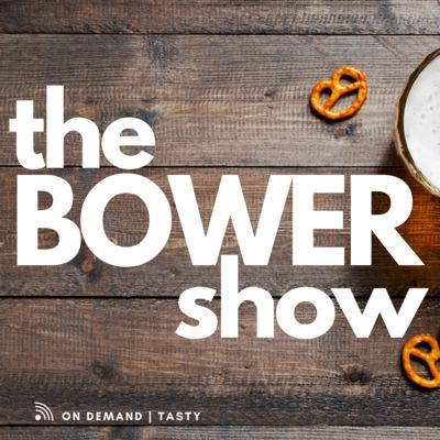 The Bower Show Podcast