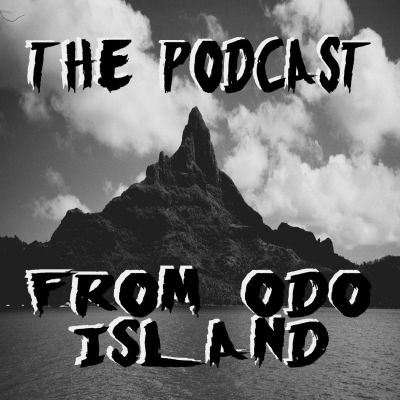 The Podcast From Odo Island