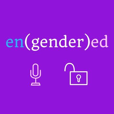 en(gender)ed