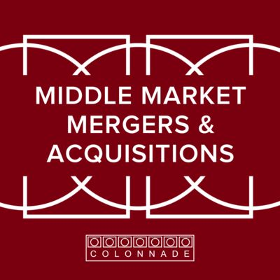 Middle Market Mergers and Acquisitions by Colonnade Advisors