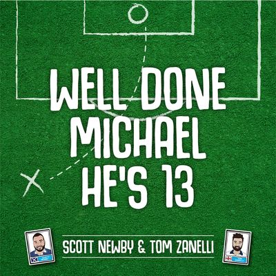 Well Done Michael, He's 13