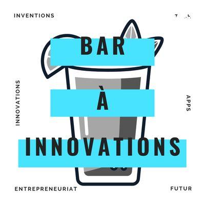 Le Bar à innovations