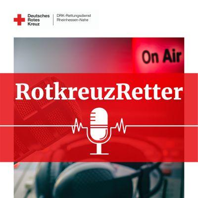 RotkreuzRetter - Der Podcast aus der Welt des DRK-Rettungsdienstes