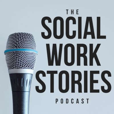 The Social Work Stories Podcast
