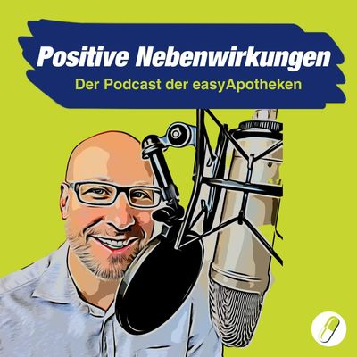 Positive Nebenwirkungen - Der Gesundheitspodcast der easyApotheken