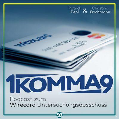 1komma9 - Wirecard Untersuchungsausschuss