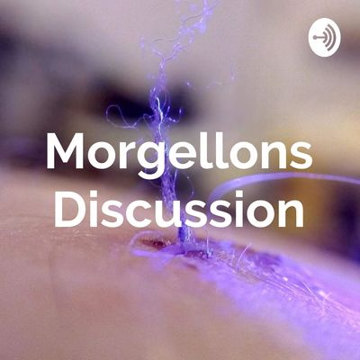 Morgellons Discussion