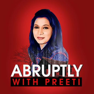 Abruptly with Preeti