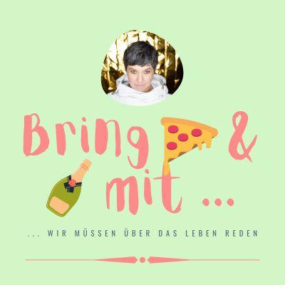 Bring Pizza und Prosecco mit, wir müssen über das Leben reden!!!