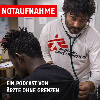 Notaufnahme - der Podcast von Ärzte ohne Grenzen