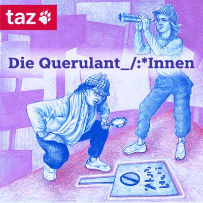 Die Querulant_/:*Innen – Ein Podcast der taz über Identität und Linke