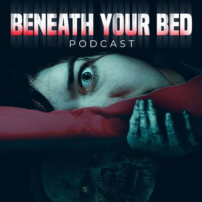 Beneath Your Bed Podcast