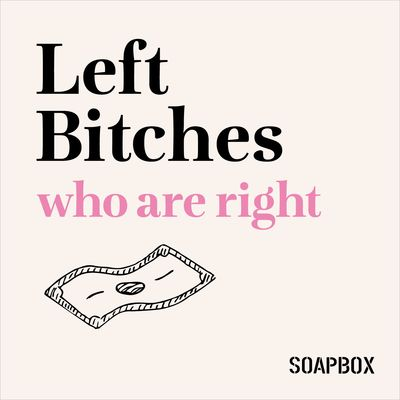 Left Bitches (who are right)