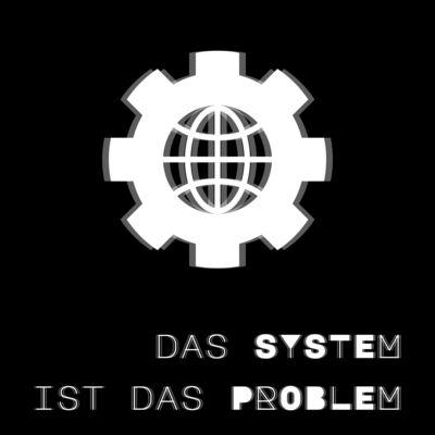 Das System ist das Problem
