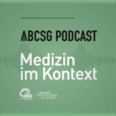 ABCSG Podcast: Medizin im Kontext